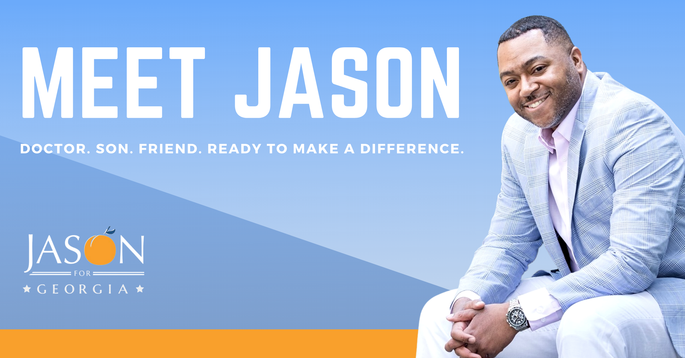 meet jason. doctor. son. friend. ready to make a difference.